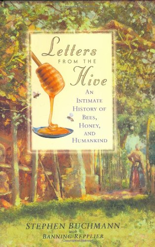 9780553803754: Letters From The Hive: An Intimate History Of Bees, Honey, And Humankind