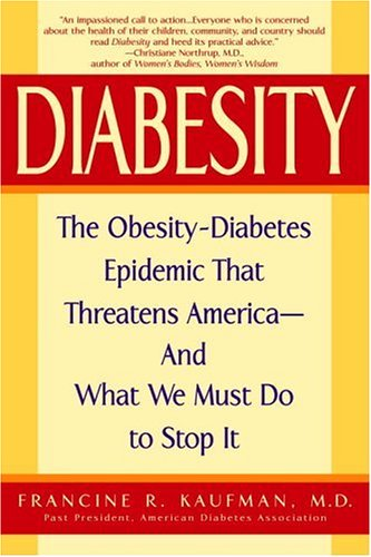 9780553803846: Diabesity: The Obesity-Diabetes Epidemic That Threatens America--And What We Must Do to Stop It