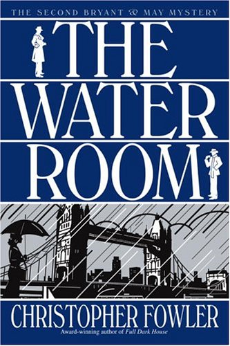 9780553803891: The Water Room (Bryant & May Mysteries)