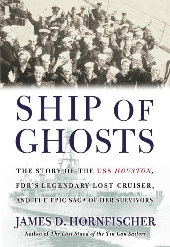 9780553803907: Ship of Ghosts: The Story of the USS Houston, FDR's Legendary Lost Cruiser, and the Epic Saga of Her Survivors