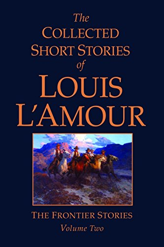 9780553803976: The Collected Short Stories of Louis L'Amour, Volume 2: Frontier Stories