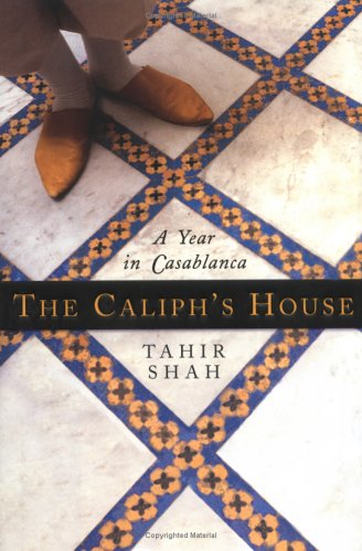 9780553803990: The Caliph's House: A Year in Casablanca