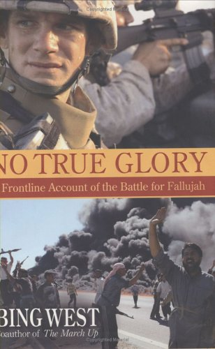 9780553804027: No True Glory: A Frontline Account of the Battle for Fallujah