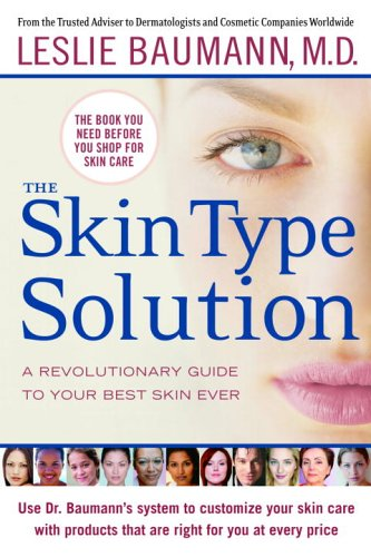 9780553804225: The Skin Type Solution: A Revolutionary Guide to Your Best Skin Ever