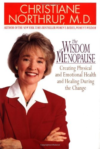 9780553804256: The Wisdom of Menopause: Creating Physical and Emotional Health and Healing During the Change