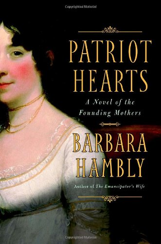 9780553804287: Patriot Hearts: A Novel of the Founding Mothers