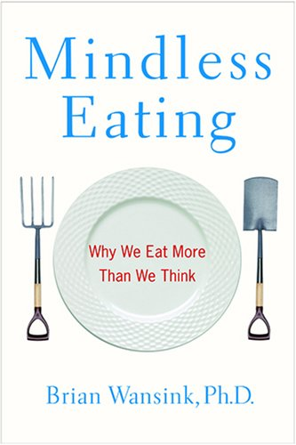 9780553804348: Mindless Eating: Why We Eat More Than We Think