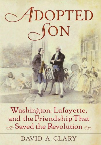 9780553804355: Adopted Son: Washington, Lafayette, and the Friendship that Saved the Revolution