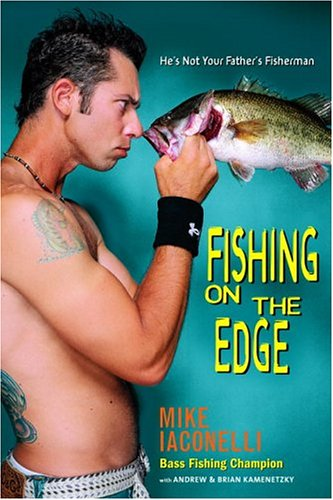 9780553804454: Fishing On The Edge: The Mike Iaconelli Story