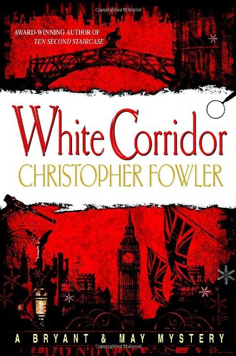 9780553804508: White Corridor (Bryant & May Mysteries)