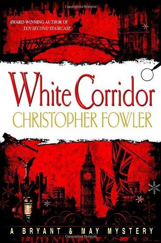 9780553804508: White Corridor (Bryant & May)
