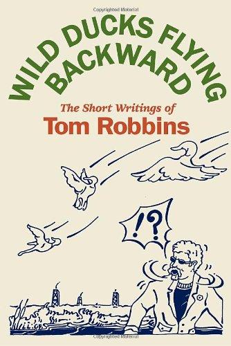 Wild Ducks Flying Backward (Signed First Edition): Tom Robbins