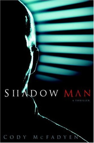 Shadow Man ***SIGNED***: Cody McFadyen