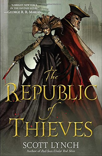 The Republic of Thieves (Gentleman Bastards) (0553804693) by Scott Lynch