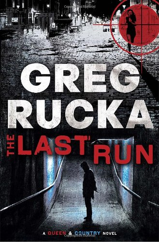 9780553804751: The Last Run: A Queen & Country Novel