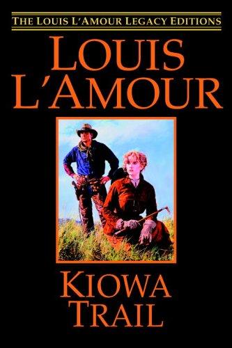 9780553804874: Kiowa Trail (The Louis L'amour Legacy Editions)