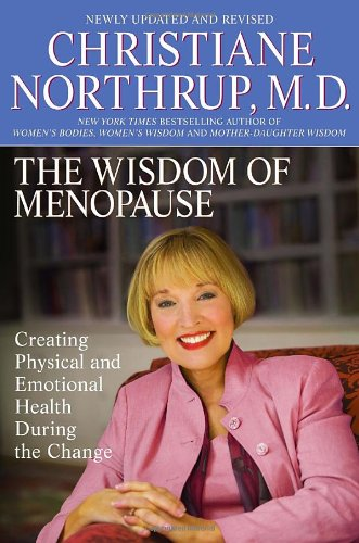 9780553804898: The Wisdom of Menopause: Creating Physical and Emotional Health and Healing During the Change