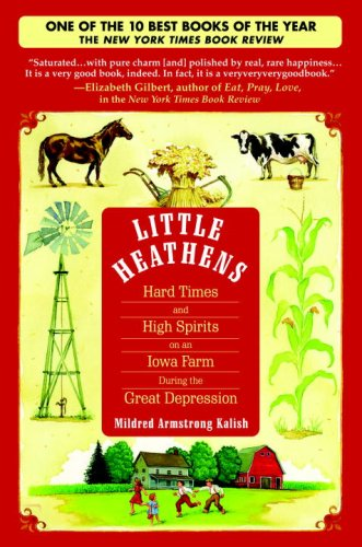 9780553804959: Little Heathens: Hard Times and High Spirits on an Iowa Farm During the Great Depression