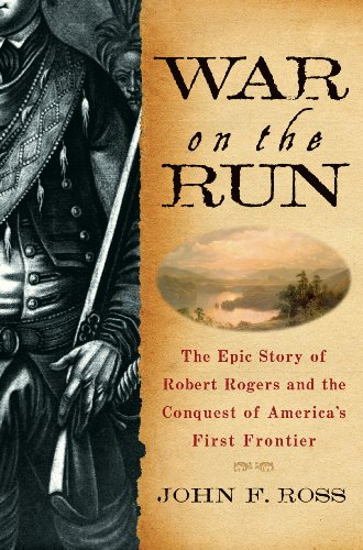9780553804966: War on the Run: The Epic Story of Robert Rogers and the Conquest of America's First Frontier