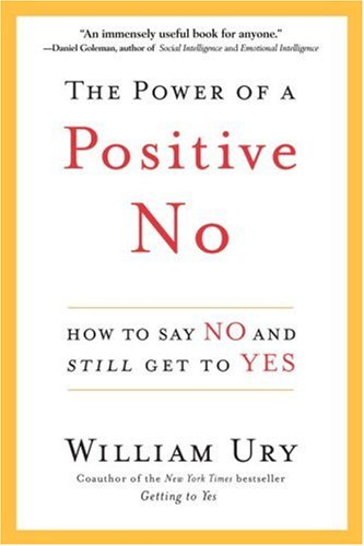 9780553804980: The Power of a Positive No: How to Say No and Still Get to Yes