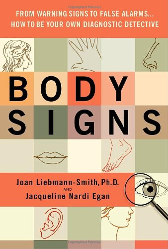 9780553805079: Body Signs: From Warning Signs to False Alarms...How to Be Your Own Diagnostic Detective