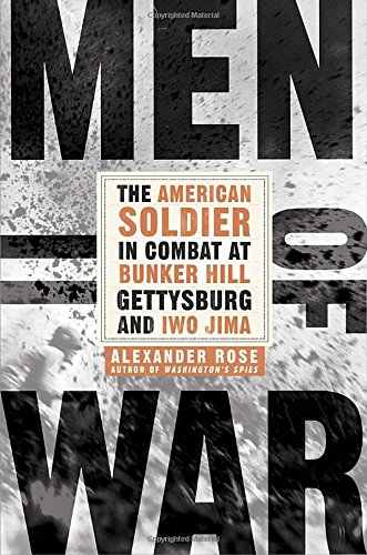 9780553805185: Men of War: The American Soldier in Combat at Bunker Hill, Gettysburg, and Iwo Jima