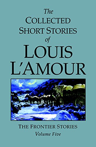 9780553805291: The Collected Short Stories of Louis L'Amour, Volume 5: Frontier Stories