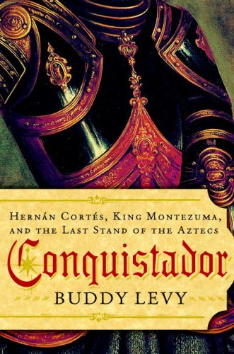 9780553805383: Conquistador: Hernan Cortes, King Montezuma, and the Last Stand of the Aztecs