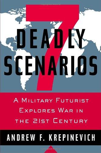 9780553805390: 7 Deadly Scenarios: A Military Futurist Explores War in the 21st Century
