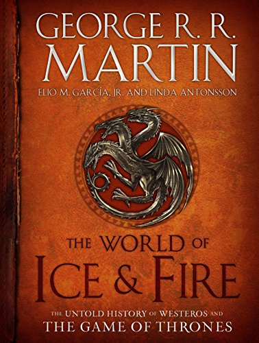 9780553805444: The World of Ice & Fire: The Untold History of Westeros and the Game of Thrones