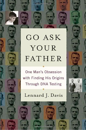 9780553805512: Go Ask Your Father: One Man's Obsession with Finding His Origins Through DNA Testing
