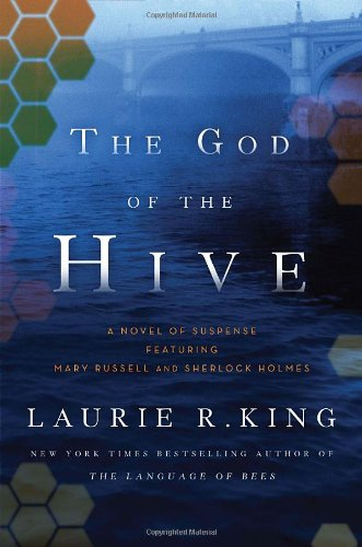 The God of the Hive: A novel of suspense featuring Mary Russell and Sherlock Holmes: King, Laurie R...
