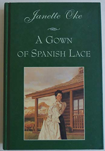 A Gown of Spanish Lace (Women of: Janette Oke