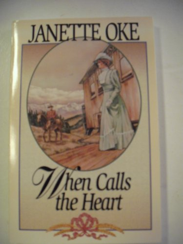 9780553805604: When Calls the Heart (Canadian West #1)