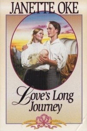 9780553805659: Love's Long Journey (Love Comes Softly Series #3)