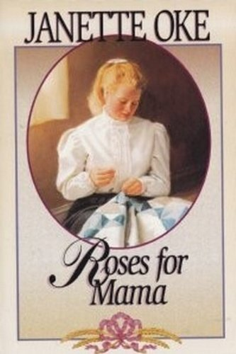 Roses for Mama (Women of the West #3) (0553805681) by Janette Oke