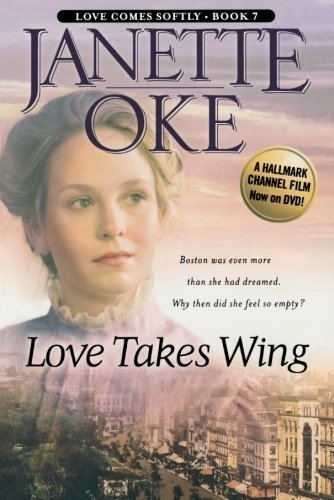 9780553805758: by Oke, Janette Love Takes Wing (Love Comes Softly Series #7) (2004) Paperback