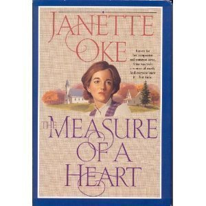9780553805802: The Measure of a Heart (THE JANETTE OKE COLLECTION)