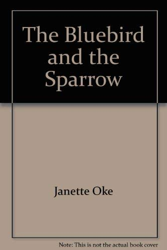 The Bluebird and the Sparrow (Women of the West #10): Oke, Janette