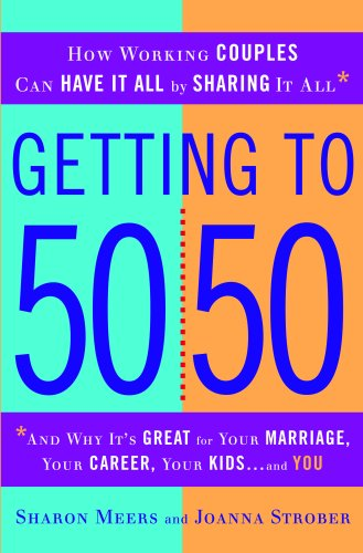 9780553806557: Getting to 50/50: How Working Couples Can Have It All by Sharing It All