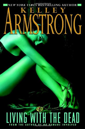 Living with the Dead (Women of the Otherworld): Armstrong, Kelley