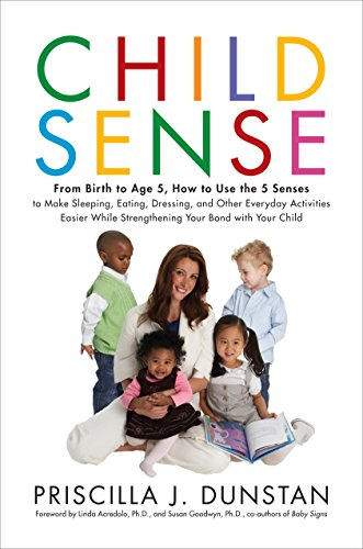 9780553806670: Child Sense: From Birth to Age 5, How to Use the 5 Senses to Make Sleeping, Eating, Dressing, and Other Everyday Activities Easier
