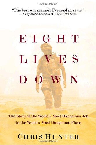 9780553806830: Eight Lives Down: The Story of the World's Most Dangerous Job in the World's Most Dangerous Place