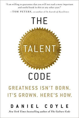 9780553806847: The Talent Code: Greatness Isn't Born. It's Grown. Here's How.