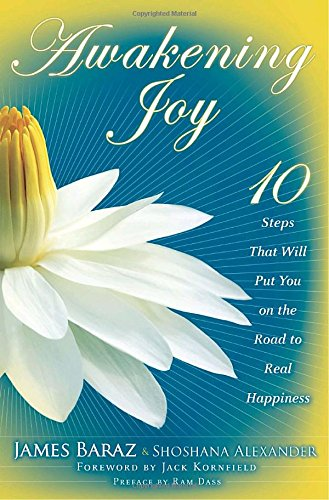 9780553807035: Awakening Joy: 10 Steps That Will Put You on the Road to Real Happiness
