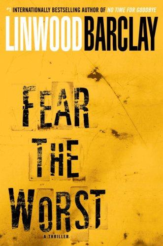 9780553807165: Fear the Worst: A Novel