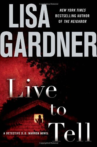 Live to Tell: A Detective D. D.: Lisa Gardner