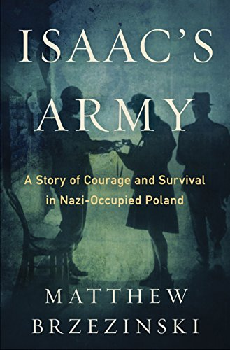 9780553807271: Isaac's Army: A Story of Courage and Survival in Nazi-Occupied Poland