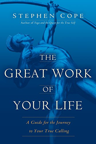 9780553807516: The Great Work of Your Life: A Guide for the Journey to Your True Calling