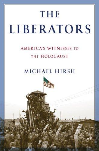 9780553807561: The Liberators: America's Witnesses to the Holocaust